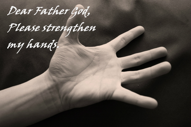 please-strengthen-my-hands