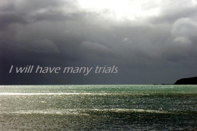 i-will-have-many-trials