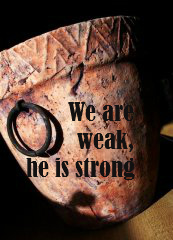 we-are-weak-jars-of-clay